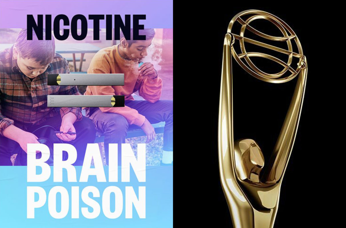 Nicotine equals brain poison. Two images in a grid. Image to the left is the campaign example featuring two male presenting teens with their heads down smoking a vape pen with a copy overlay that reads Nicotine equals brain poison. The right image is the gold Clio award on a black background.